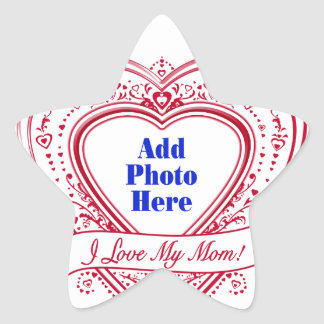 I Love My Mom! Photo Red Hearts Star Sticker