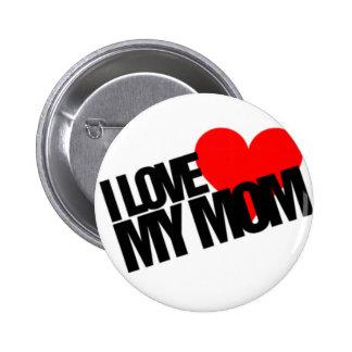 I Love My Mom Pinback Button