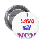 I LOVE MY MOM PINBACK BUTTONS