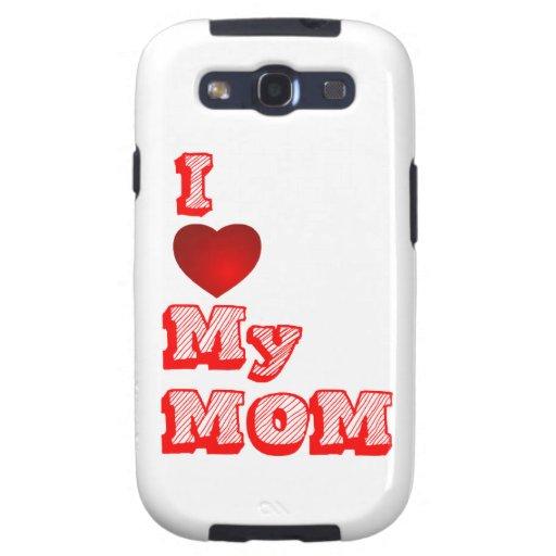 I love my Mom! Samsung Galaxy S3 Covers