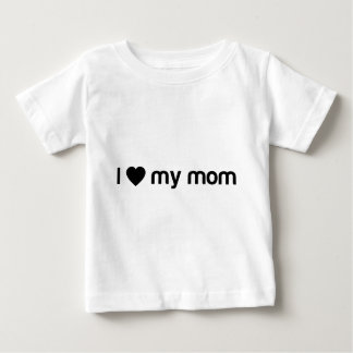 I Love My Mom Slogan Baby T-Shirt