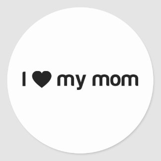 I Love My Mom Slogan Classic Round Sticker