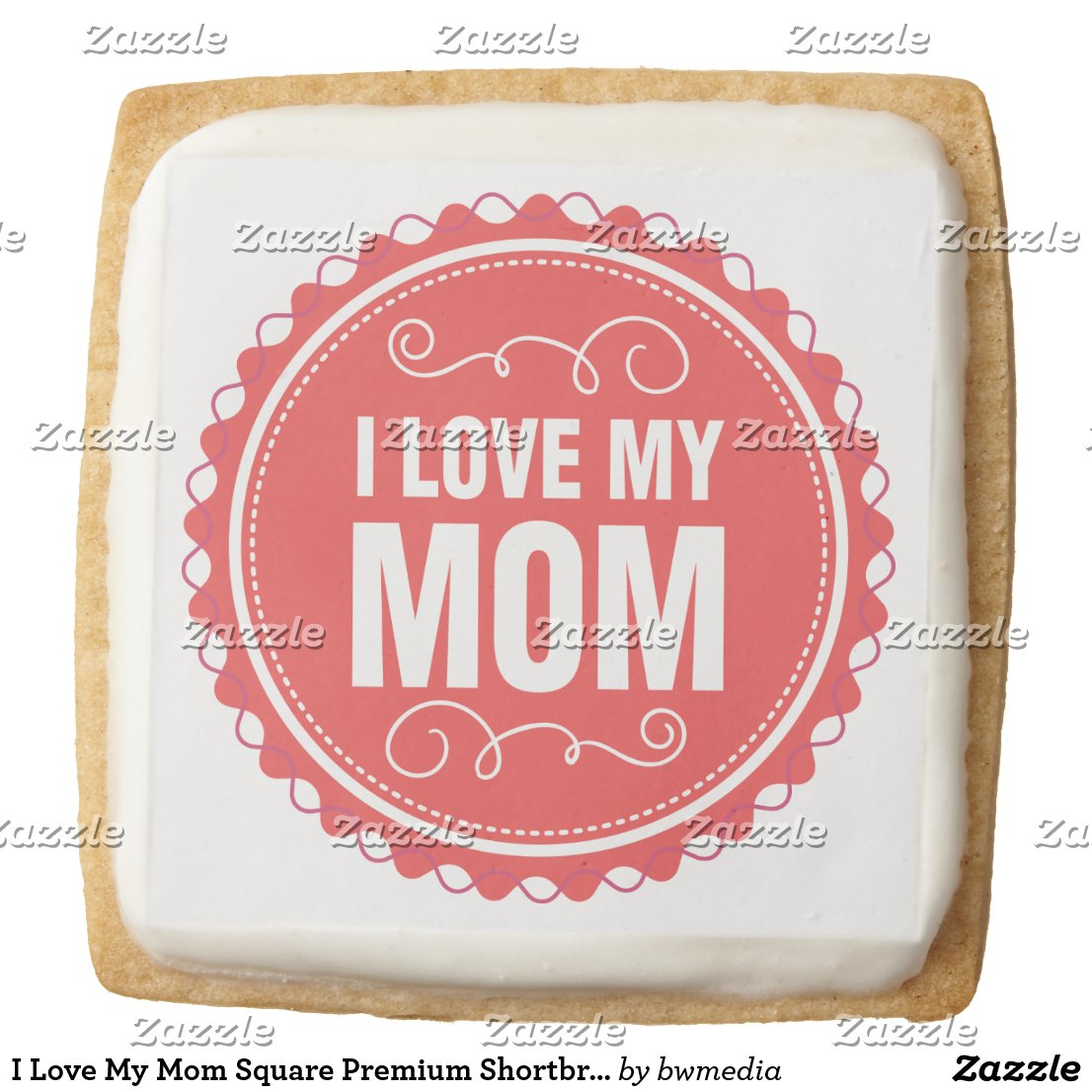 I Love My Mom Square Premium Shortbread Cookie