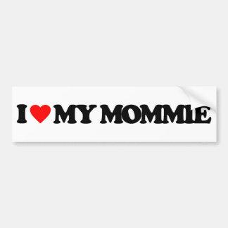 I LOVE MY MOMMIE CAR BUMPER STICKER