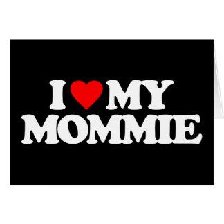 I LOVE MY MOMMIE CARD