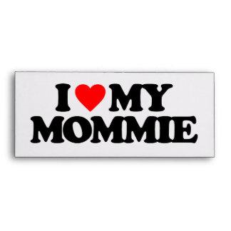 I LOVE MY MOMMIE ENVELOPE