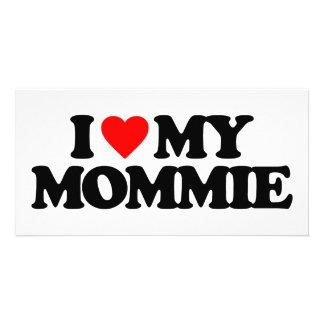 I LOVE MY MOMMIE PHOTO GREETING CARD