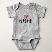 I Love My Mommies. Baby Bodysuit
