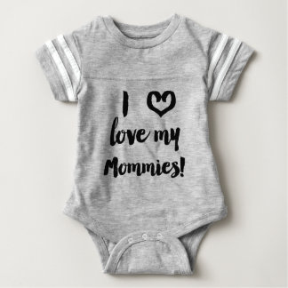 I Love My Mommies Baby Jersey Shirt