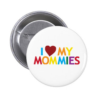 I love my Mommies Pinback Button