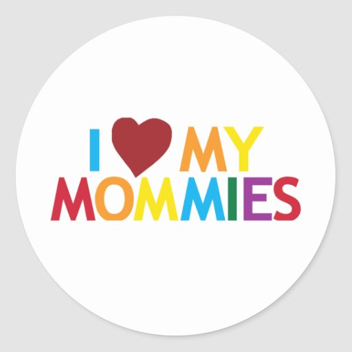 I love my Mommies Stickers