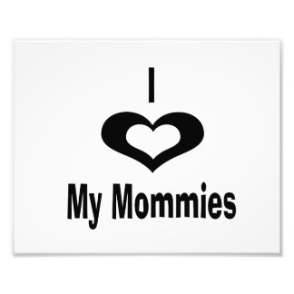 I love my mommies with heart photo print