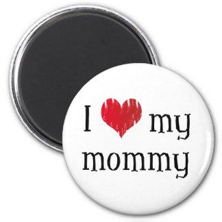 I love my mommy 2 inch round magnet