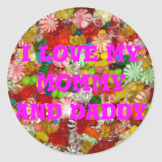 I Love My Mommy and Daddy Classic Round Sticker