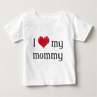 I love my mommy baby T-Shirt
