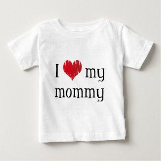 I love my mommy baby T-Shirt