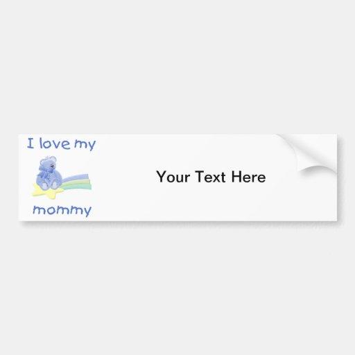 I love my mommy (blue bear w/ star) bumper sticker