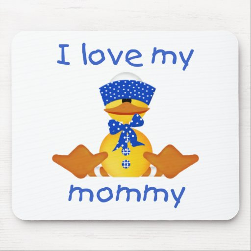 I love my mommy (boy duck) mousepads