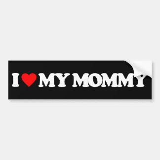 I LOVE MY MOMMY CAR BUMPER STICKER