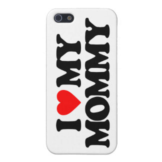 I LOVE MY MOMMY CASE FOR iPhone SE/5/5s