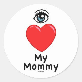 I Love My Mommy Classic Round Sticker