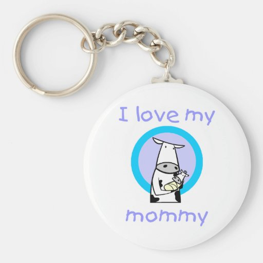 I love my mommy (cow) key chains