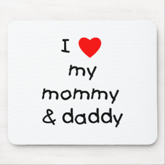 I Love My Mommy & Daddy Mouse Pad