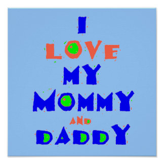 I Love My MOMMY & DADDY POSTER Print