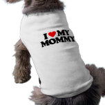I LOVE MY MOMMY DOG CLOTHES
