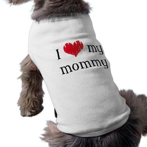 I love my mommy pet tshirt