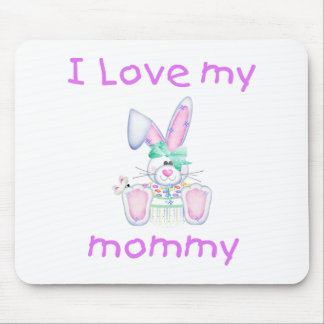 I love my mommy (girl bunny) mouse pad
