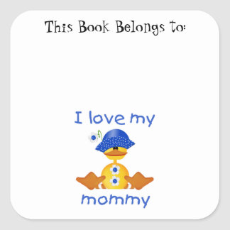 I love my mommy (girl duck) square sticker