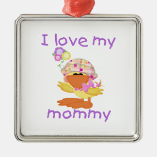 I love my mommy (girl ducky) metal ornament