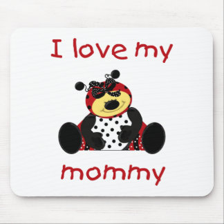 I love my mommy (girl ladybug) mouse pad