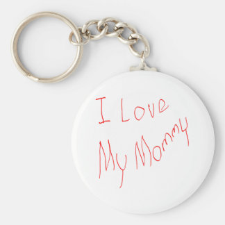 I Love My Mommy! Keychain