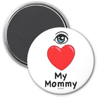 I Love My Mommy 3 Inch Round Magnet
