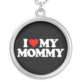 I LOVE MY MOMMY PENDANT