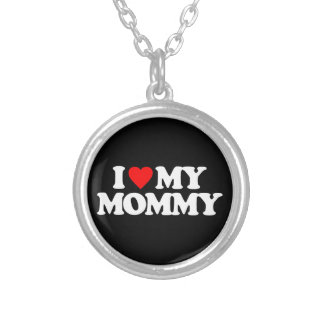 I LOVE MY MOMMY CUSTOM NECKLACE
