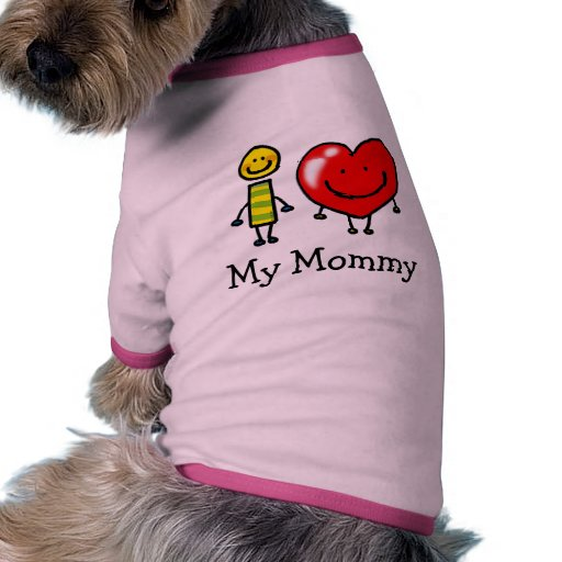i love my mommy pet shirt