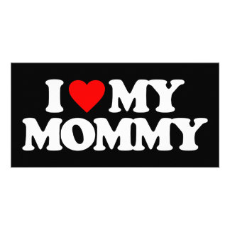 I LOVE MY MOMMY PHOTO CARD TEMPLATE
