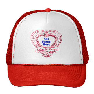 I Love My Mommy! Photo Red Hearts Trucker Hat