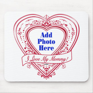 I Love My Mommy! Photo Red Hearts Mouse Pad