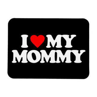 I LOVE MY MOMMY VINYL MAGNET