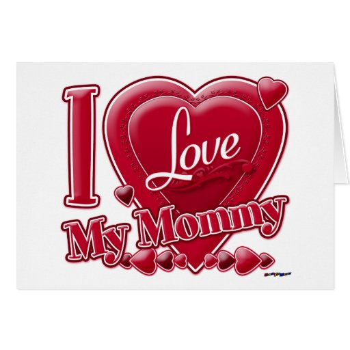 I Love My Mommy red - heart Cards