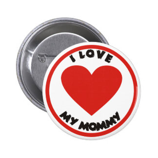 I love my Mommy Sign Pinback Button