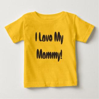 I Love My Mommy! Tee Shirt