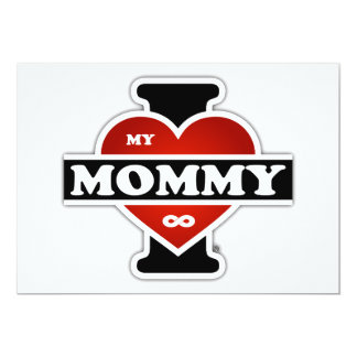 I Love My Mommy To Infinity Card