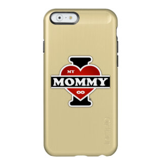 I Love My Mommy To Infinity Incipio Feather Shine iPhone 6 Case