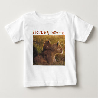 i love my mommy w/Mom and baby lions Tshirt