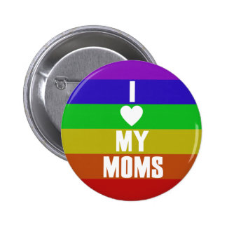 I Love my Moms Pinback Buttons